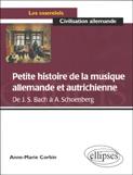 Petite histoire de la musique allemande et autrichienne (de j. s. bach a a. schoenberg)