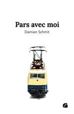 Vente Livre Numérique : Pars avec moi  - Damien Schmit