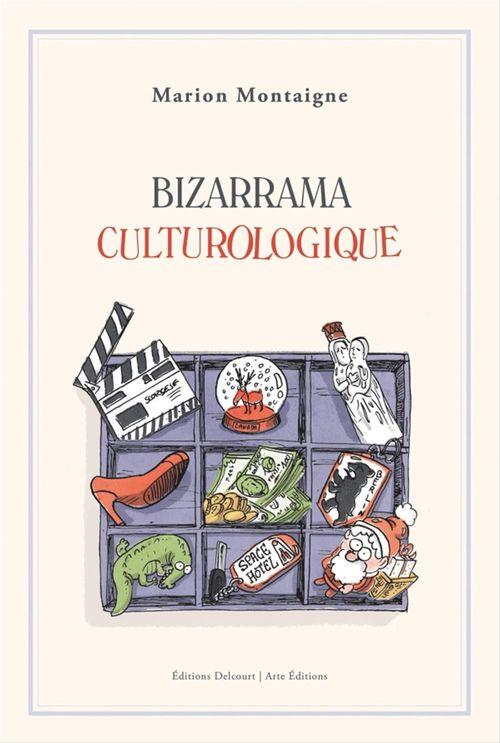 Bizarrama Culturologique  - Marion Montaigne