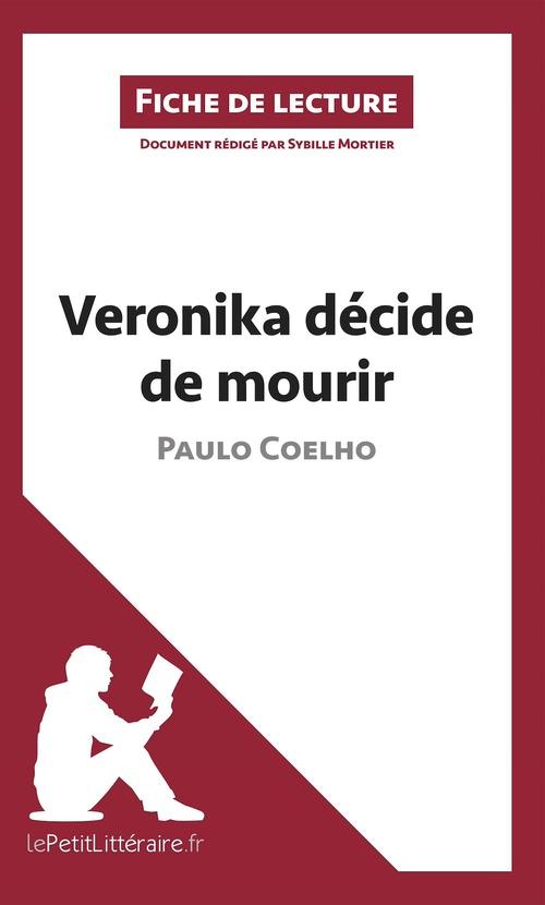 Fiche de lecture ; analyse ; Veronika décide de mourir de Paulo Coelho ; analyse complète de l'oeuvre et résumé