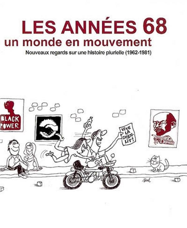 Les années 68, un monde en mouvement ; nouveaux regards sur une histoire plurielle 1962-1981