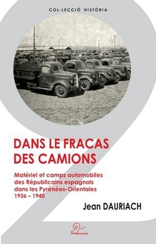 Dans le fracas des camions ; matériel et camps automobiles des Républicains espagnols dans les Pyrénées-Orientales, 1936-1940