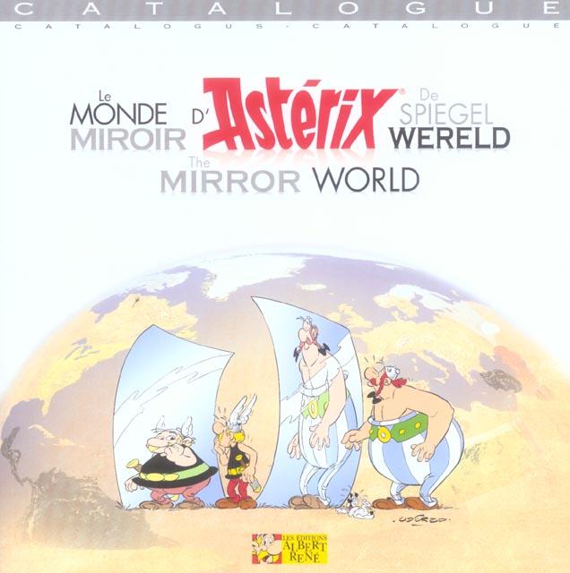Le monde miroir d'Astérix ; de spiegel wereld ; the mirror world ; catalogue