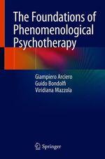 Vente Livre Numérique : The Foundations of Phenomenological Psychotherapy  - Guido Bondolfi - Giampiero Arciero - Viridiana Mazzola