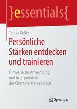 Persönliche Stärken entdecken und trainieren  - Teresa Keller