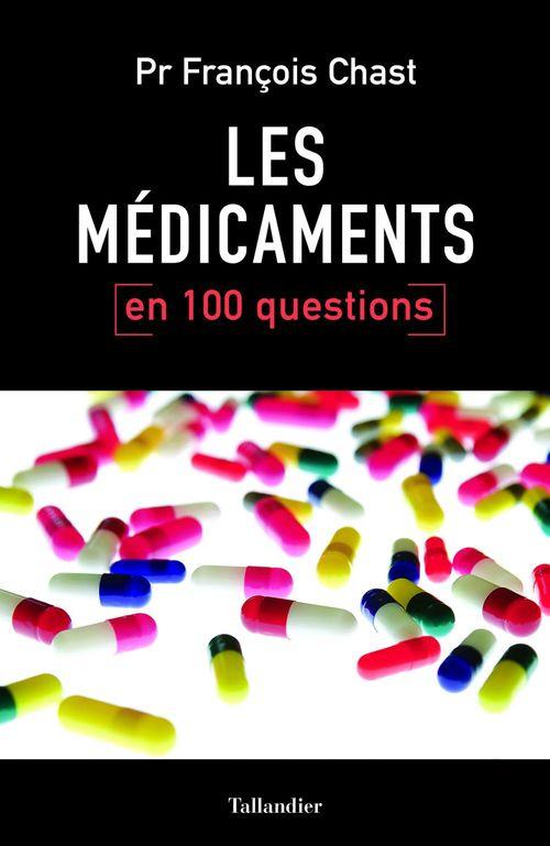 Les médicaments en 100 questions