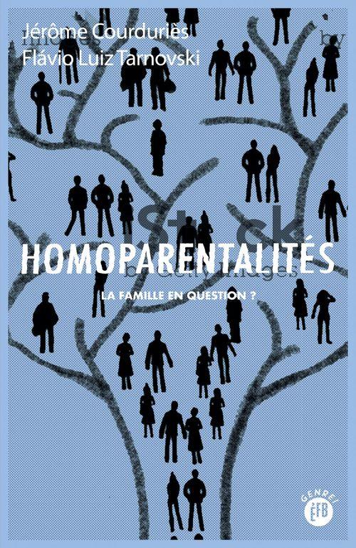 homoparentalités ; la famille en question ?