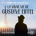 Vente AudioBook : La Vraie vie de Gustave Eiffel  - Christine Kerdellant