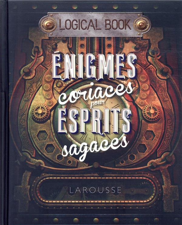 Logical book ; énigmes coriaces pour esprits sagaces