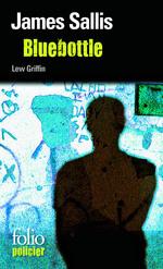 Vente Livre Numérique : Les enquêtes de Lew Griffin (Tome 5) - Bluebottle  - James Sallis