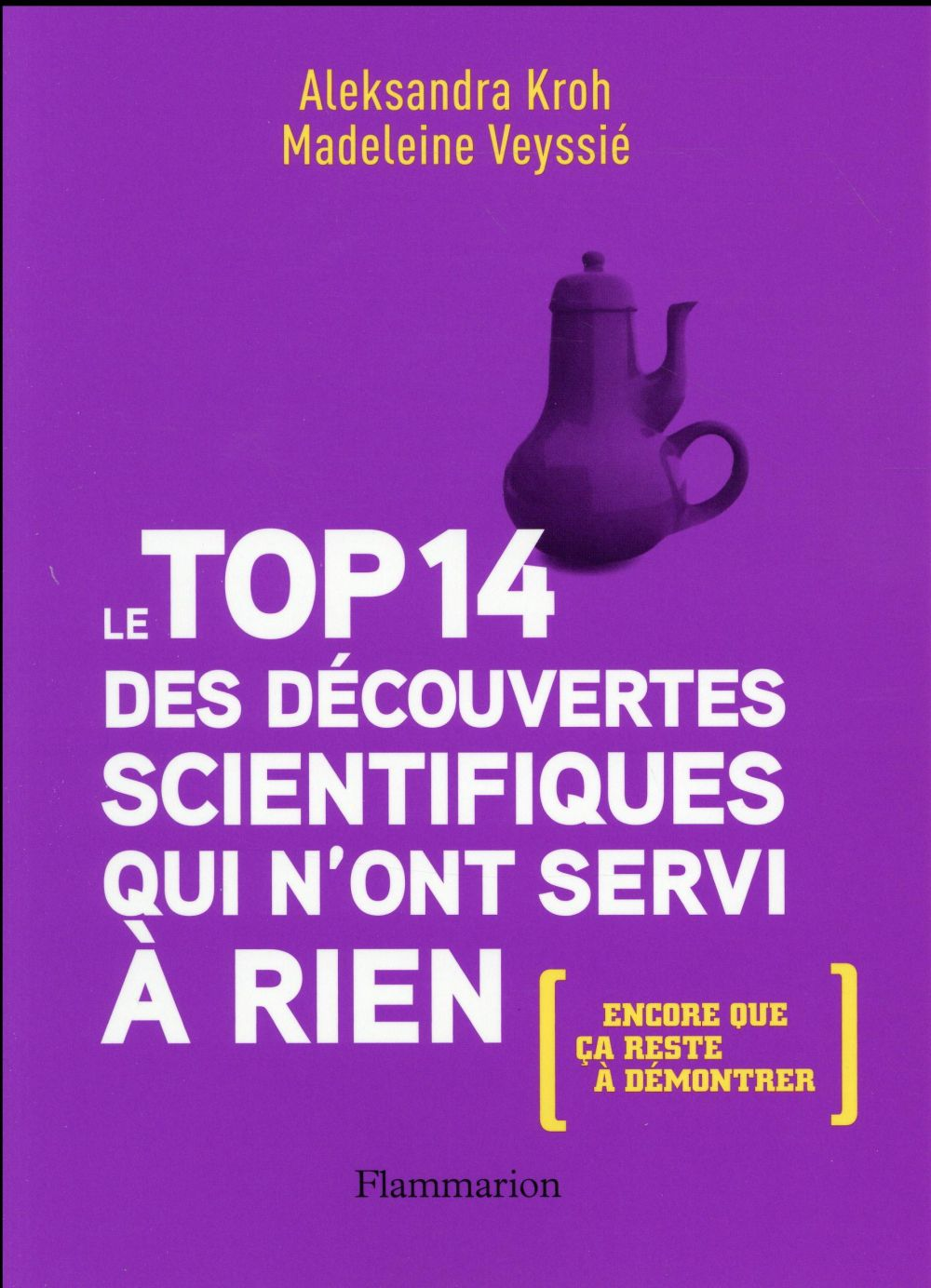 Le top 14 des découvertes scientifiques qui n'ont servi à rien (encore que ça reste à démontrer)