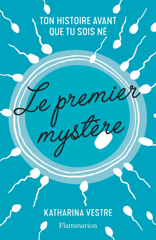 Le premier mystère. Ton histoire avant que tu sois né