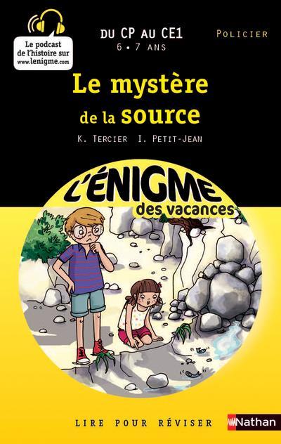 L'ENIGME DES VACANCES PRIMAIRE T.31 ; la mystère de la source ; du CP au CE1