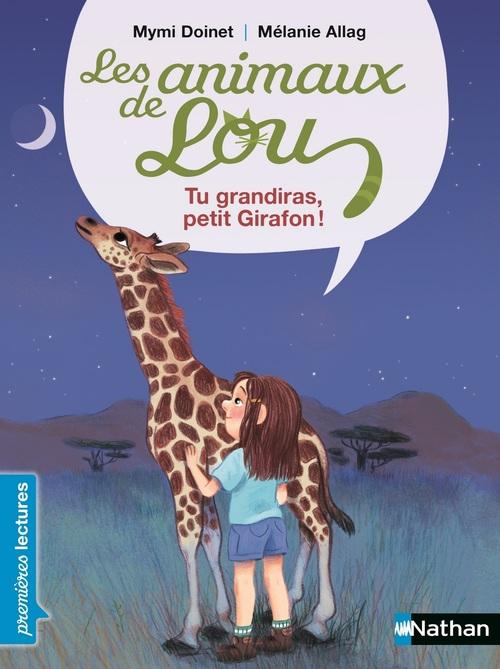 Les animaux de Lou ; tu grandiras, petit girafon