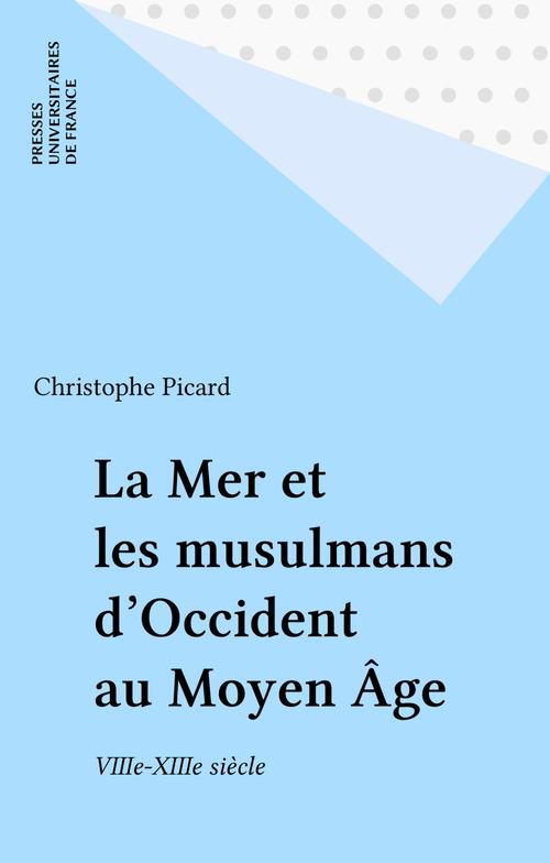 La mer et les musulmans d'occident au moyen-age