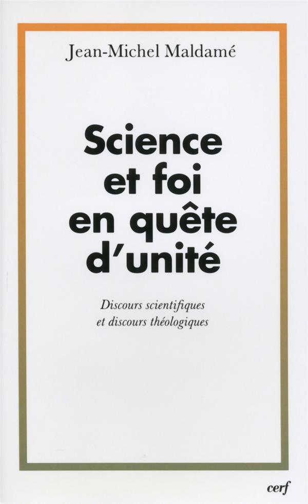 Science et foi en quête d'unité ; discours scientifiques et discours theologiques