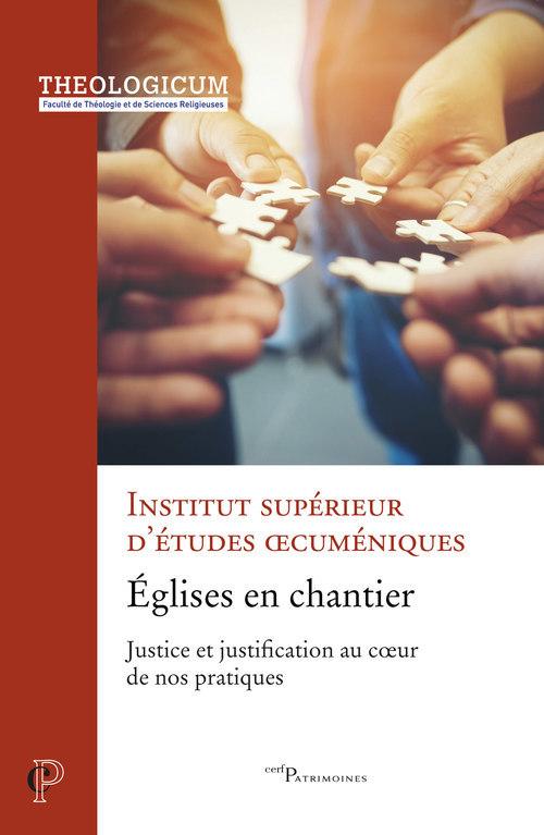 églises en chantier ; justice et justification au coeur de nos pratiques
