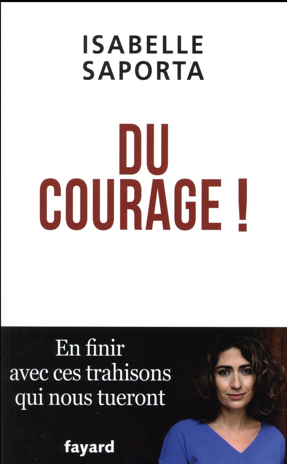 Du courage ! en finir avec ces trahisons qui nous tueront