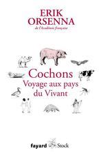 Cochons ; voyage aux pays du vivant