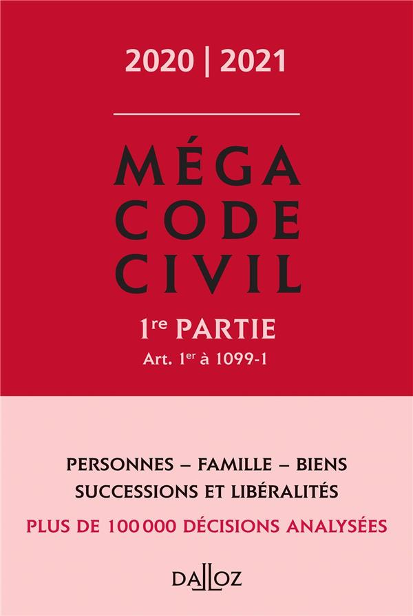 Méga code civil t.1 ; art. 1er à 1099-1 (édition 2020/2021)