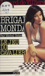 Brigade mondaine t.12 ; le jeu du cavalier  - Michel Brice