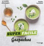 Vente Livre Numérique : Gaspachos et autres soupes froides - super facile  - Emilie LARAISON