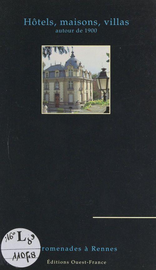 Maisons, hôtels, villas autour de 1900  - Jean-François Troussel