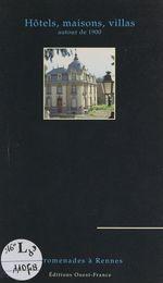 Maisons, hôtels, villas autour de 1900