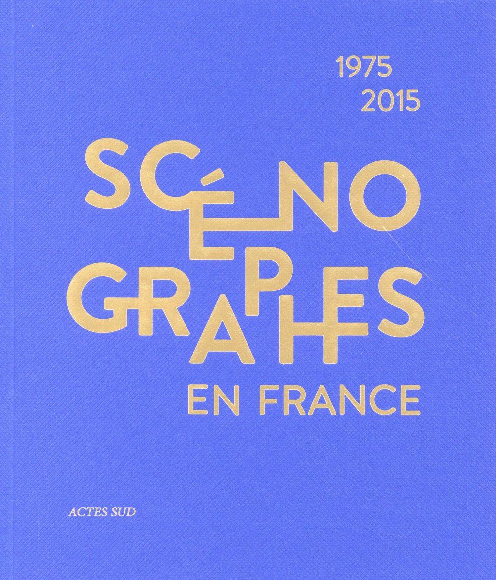 Scénographes en France (1975-2015) ; diversités et mutations