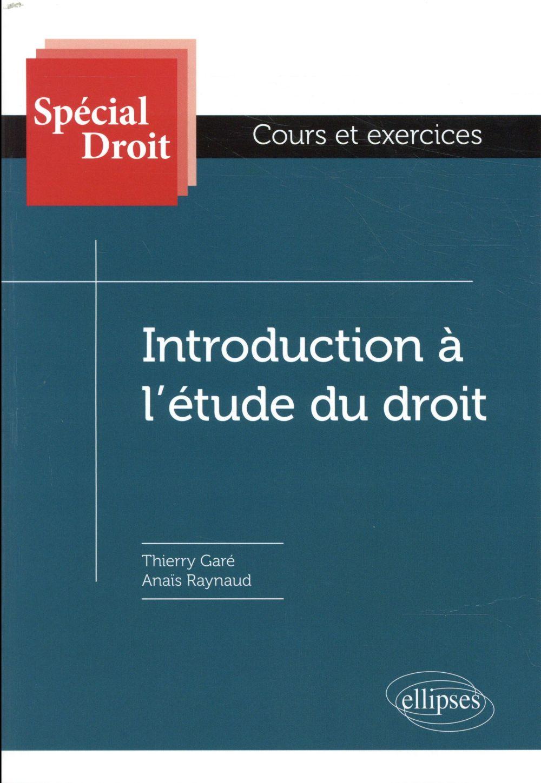 Spécial Droit ; introduction à l'étude du droit ; cours et exercices