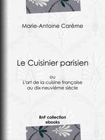 Le Cuisinier parisien  - Marie-Antoine Carême