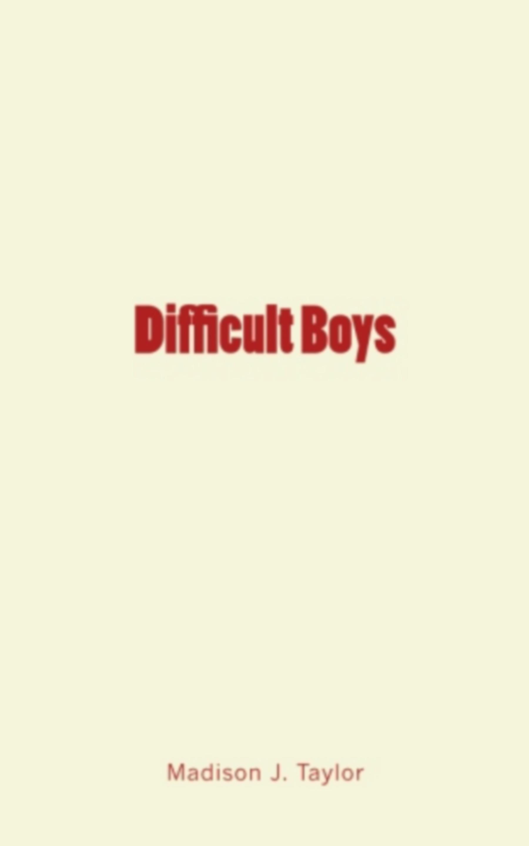 Difficult Boys