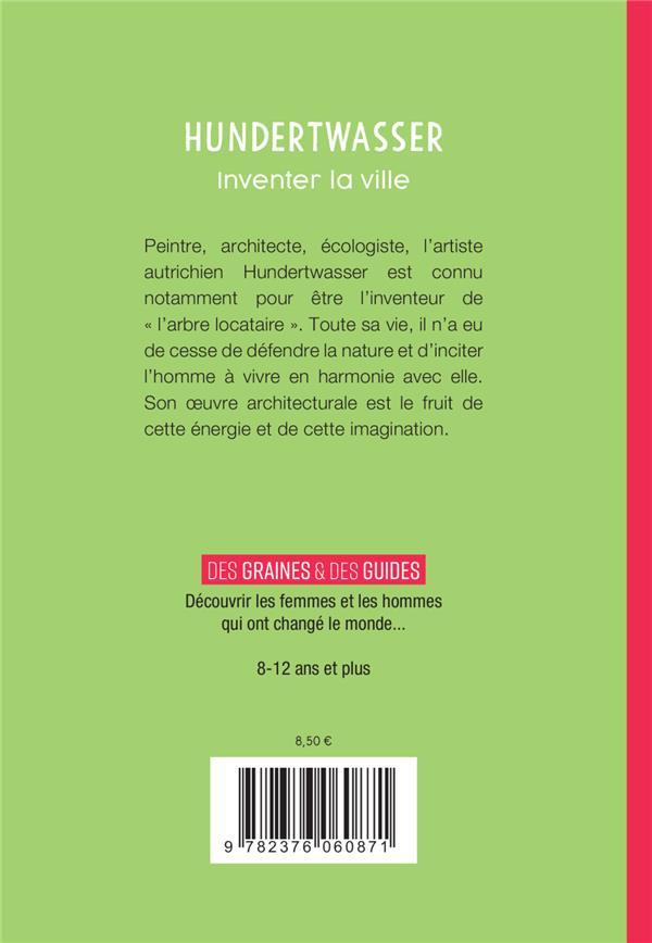 Hundertwasser ; inventer la ville