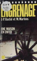 Vente Livre Numérique : Engrenage : Une maison en enfer  - Jean-Pierre Bastid - Michel Martens