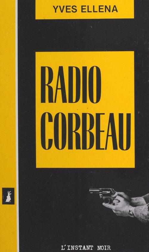 Radio-corbeau  - Ellena  - Yves Ellena