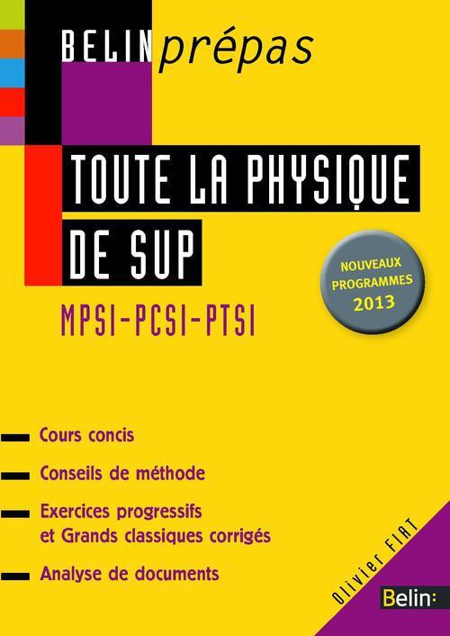 Toute la physique de sup ; MPSI PCSI PTSI (édition 2013)