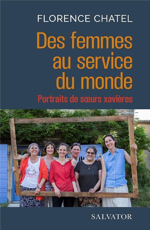 DES FEMMES AU SERVICE DU MONDE - PORTRAITS DE SOEURS XAVIERES