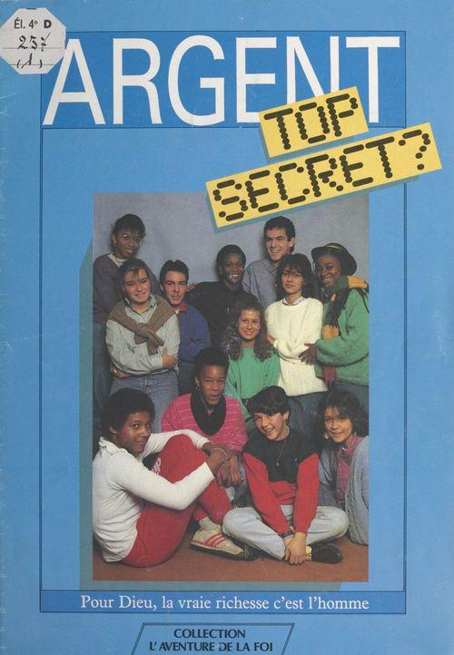 Argent top secret ?