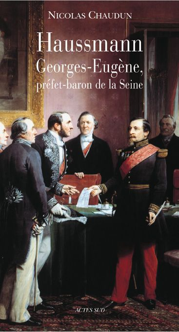 Haussmann Georges-Eugene, Prefet-Baron De La Seine
