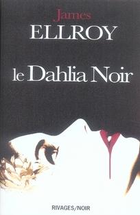 LE DAHLIA NOIR ELLROY-J