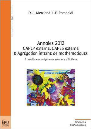 Annales 2012 CAPLP externe ; CAPES externe et agrégation interne de mathématiques