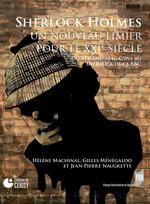 Sherlock Holmes ; un nouveau limier pour le XXIe siècle ; du Strand Magazine au Sherlock de la BBC  - Jean-Pierre Naugrette - Helene Machinal - Gilles Menegaldo