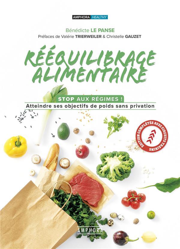 rééquilibrage alimentaire ; stop aux régimes ! atteindre ses objectifs de poids sans privation (3e édition)