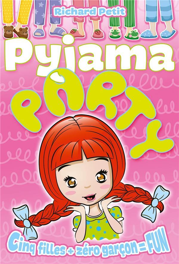 Pyjama party t.1 ; cinq filles + zéro garcon = fun