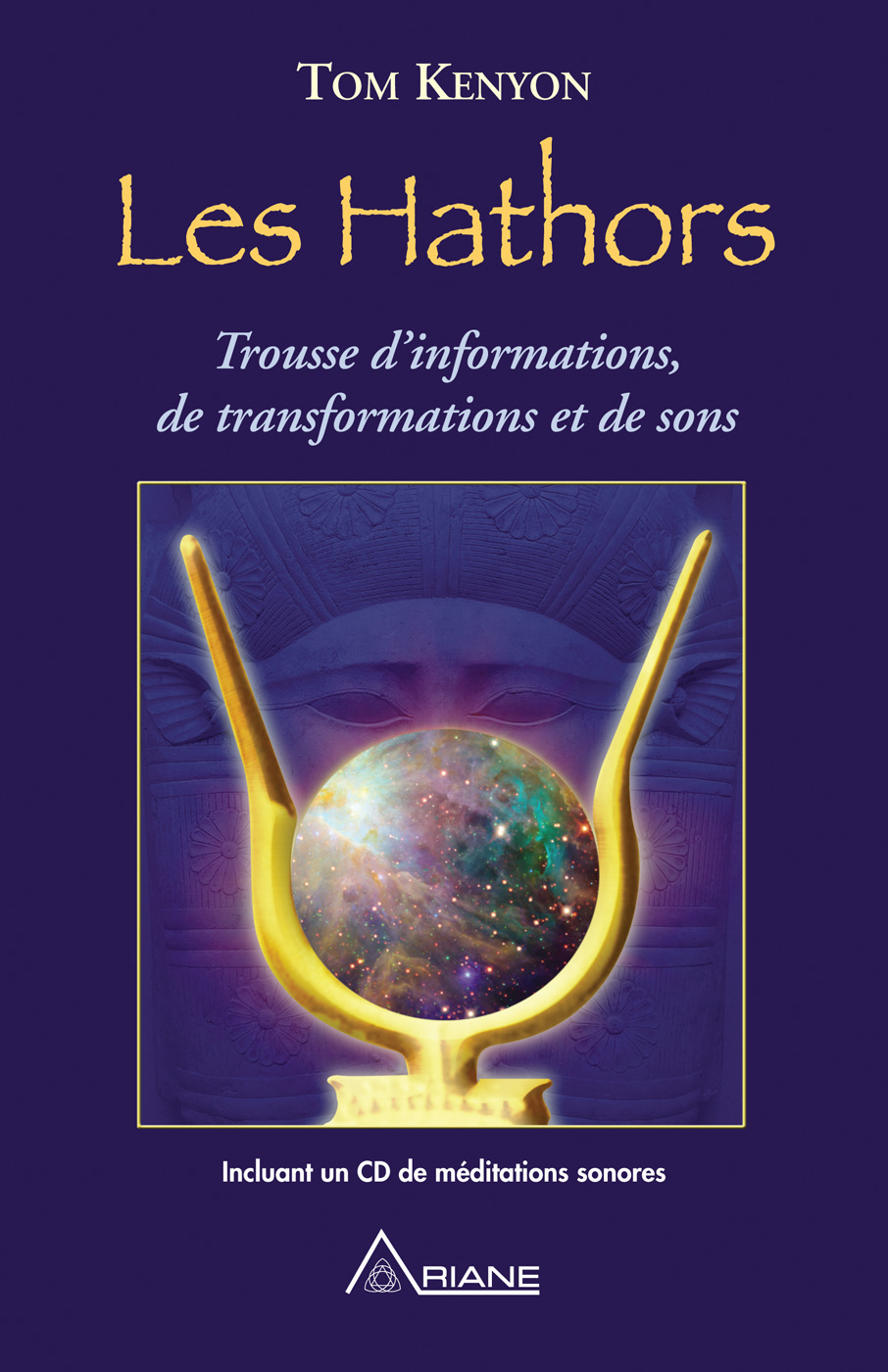 Les Hathors ; trousse d'informations, de transformations et de sons