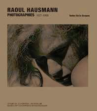 Raoul Hausmann ; photographies 1927-1936