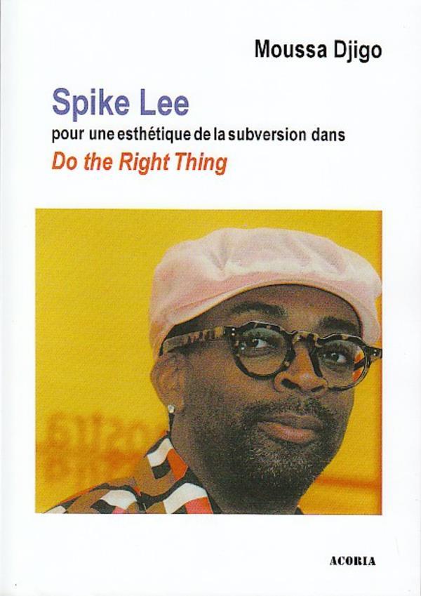Spike Lee ; pour une esthétique de la subversion dans
