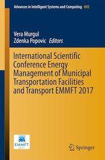 International Scientific Conference Energy Management of Municipal Transportation Facilities and Transport EMMFT 2017  - Vera Murgul - Zdenka Popovic
