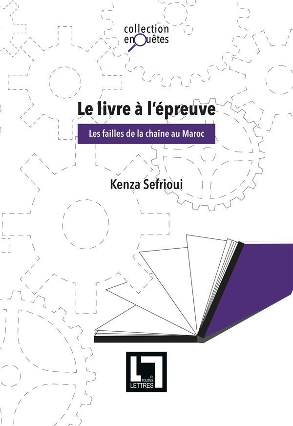 Le Livre A L'Epreuve ; Les Failles De La Chaine Au Maroc