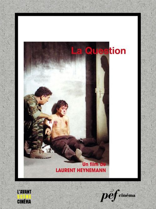 La Question - Scénario du film